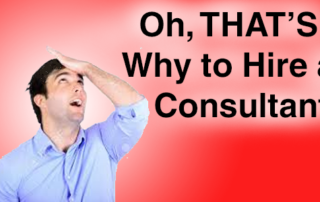 oh-thats-why-to-hire-a-consultant